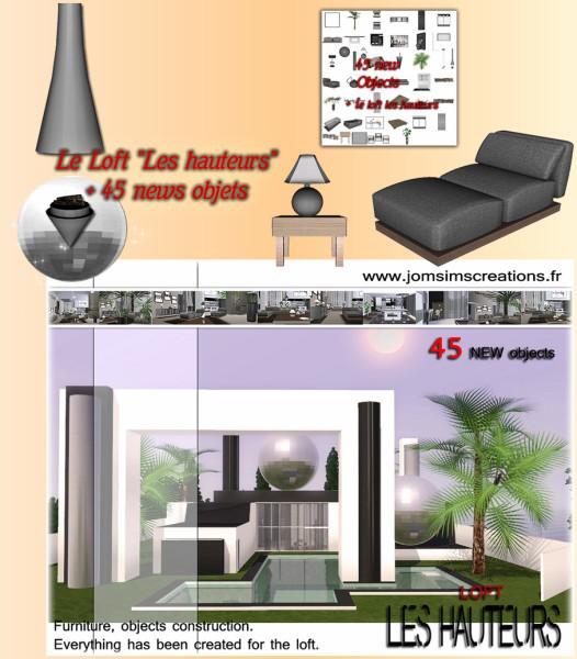 Loft + 45 New Objets LES HAUTEURS (request)